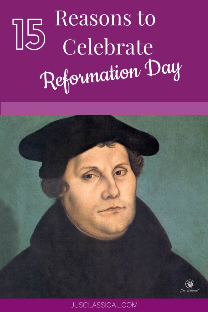 Picture of Martin Luther with title 15 Reasons to Celebrate Reformation Day