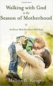 Image of book cover of Walking With God in the Season of Motherhood