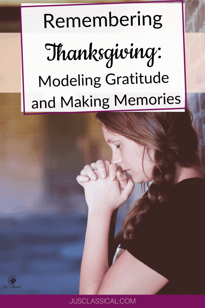 Picture of woman praying to show gratitude with title of Remembering Thanksgiving: Modeling Gratitude and Making Memories
