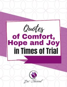 Quotes of Comfort, Hope and Joy in Times of Trial