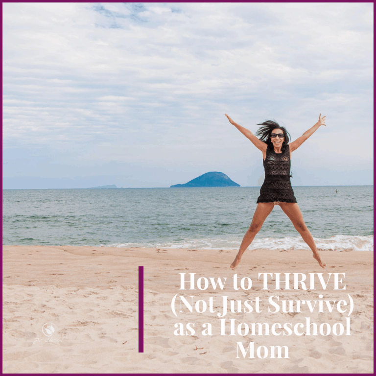 How to Thrive (Not Just Survive) as a Homeschool Mom