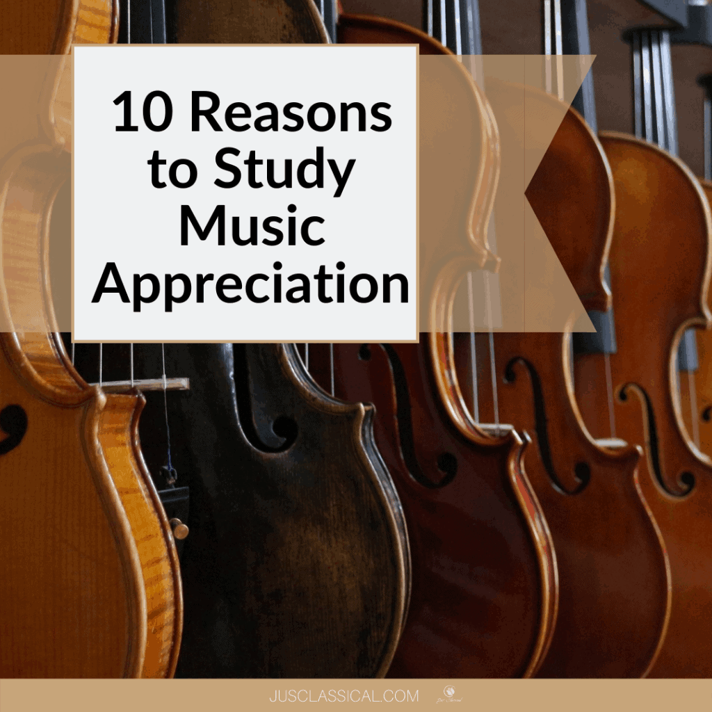 Image of violins of different shades hanging in a row with words 10 Reasons to Study Music Appreciation