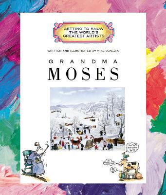 Cover of book from series Getting to Know the World's Great Artists with title Grandma Moses and painting of winter scene.