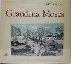 Book cover with author name Otto Kallir, title Grandma Moses and painting of winter scene of snow covered houses on the cover.